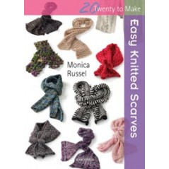 20 Twenty to Make: Easy Knitted Scarves by Monica Russel