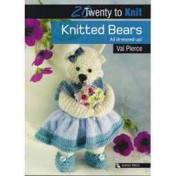 20 Twenty to Make: Knitted Bears by Val Pierce