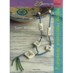 20 Twenty to Make: Micro Macramé Jewellery by Suzen Millodot