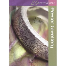 20 Twenty to Make: Pewter Jewellery by Sandy Griffiths